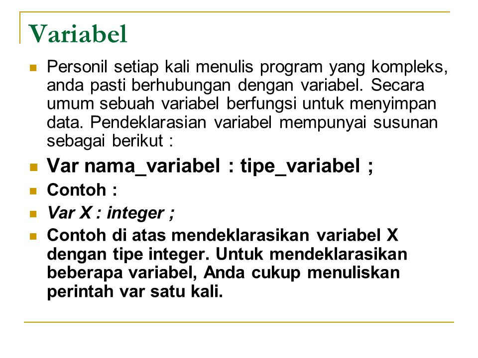 Variabel Var nama_variabel : tipe_variabel ;