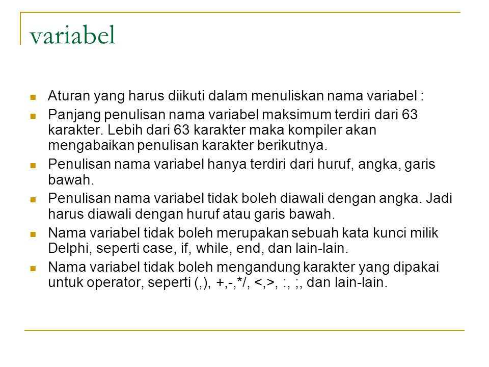 variabel Aturan yang harus diikuti dalam menuliskan nama variabel :