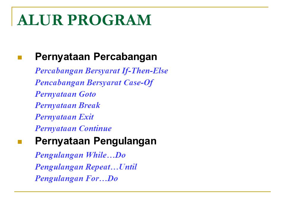 ALUR PROGRAM Pernyataan Percabangan Percabangan Bersyarat If-Then-Else