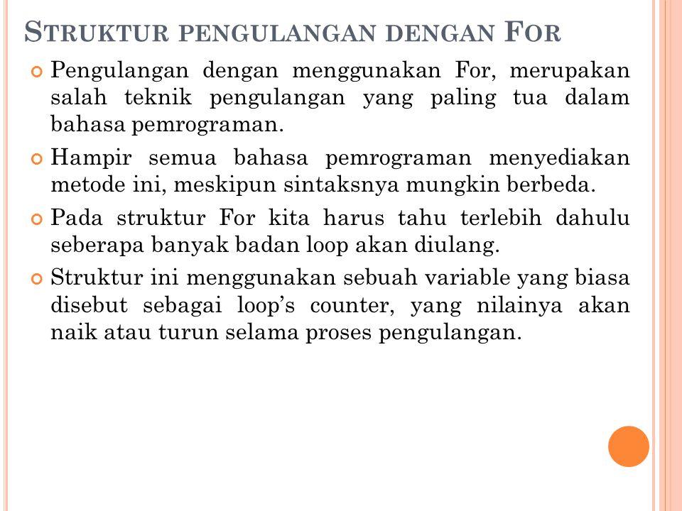 Struktur pengulangan dengan For