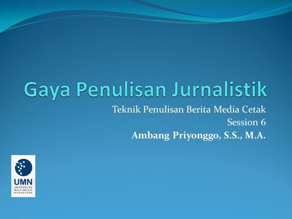Gaya Penulisan Jurnalistik