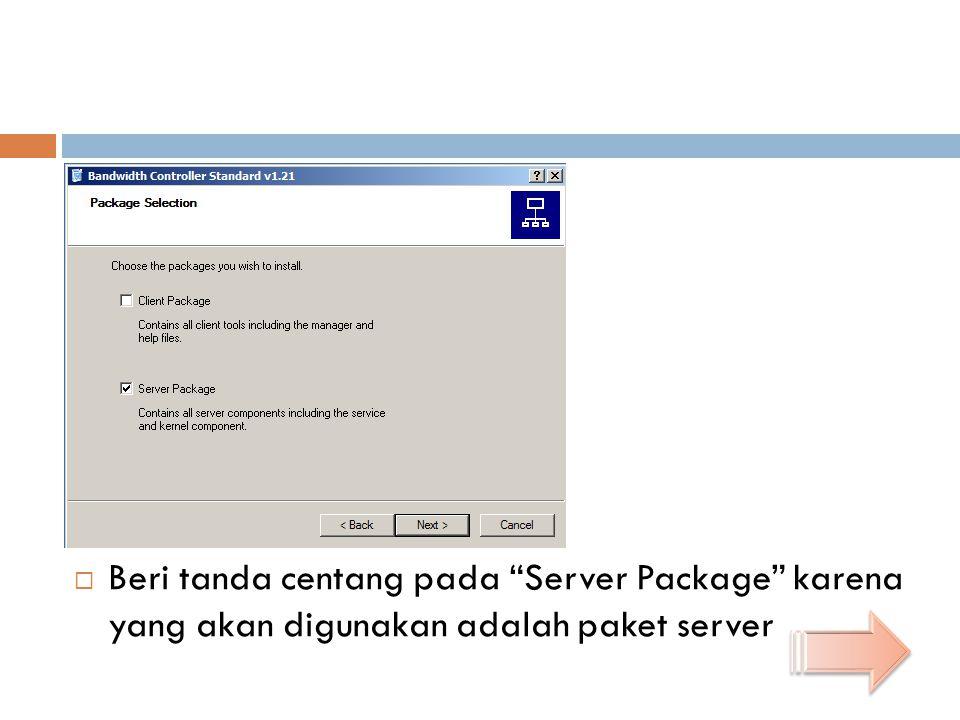 Beri tanda centang pada Server Package karena yang akan digunakan adalah paket server