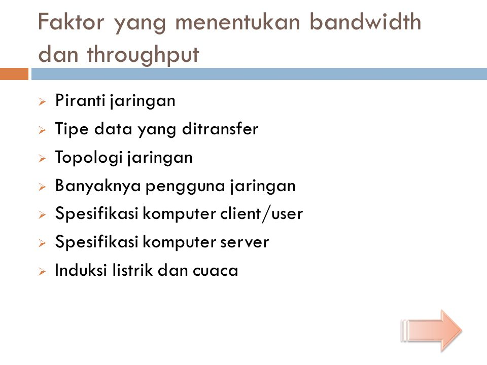 Faktor yang menentukan bandwidth dan throughput