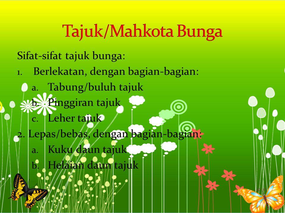 Tajuk/Mahkota Bunga Sifat-sifat tajuk bunga: