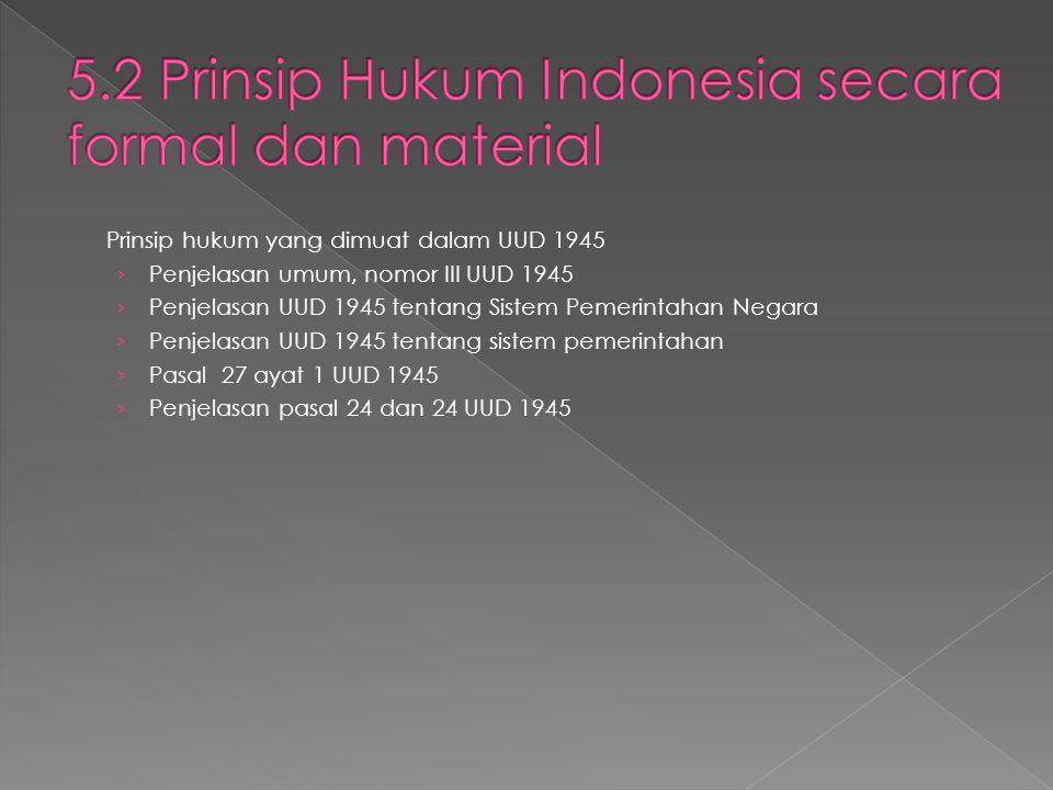 5.2 Prinsip Hukum Indonesia secara formal dan material