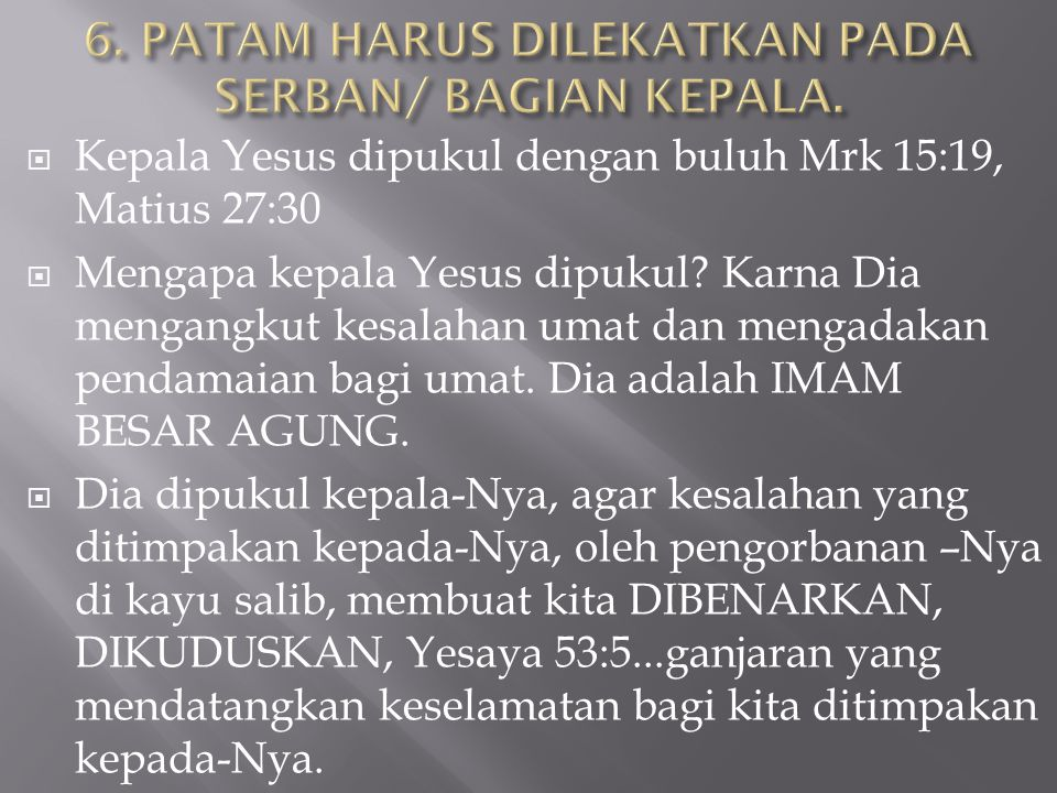 6. PATAM HARUS DILEKATKAN PADA SERBAN/ BAGIAN KEPALA.