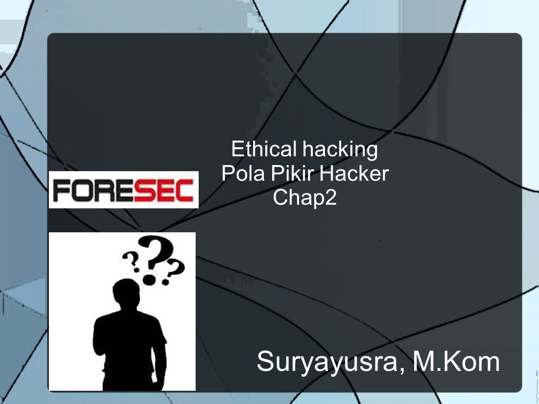 Ethical hacking Pola Pikir Hacker Chap2