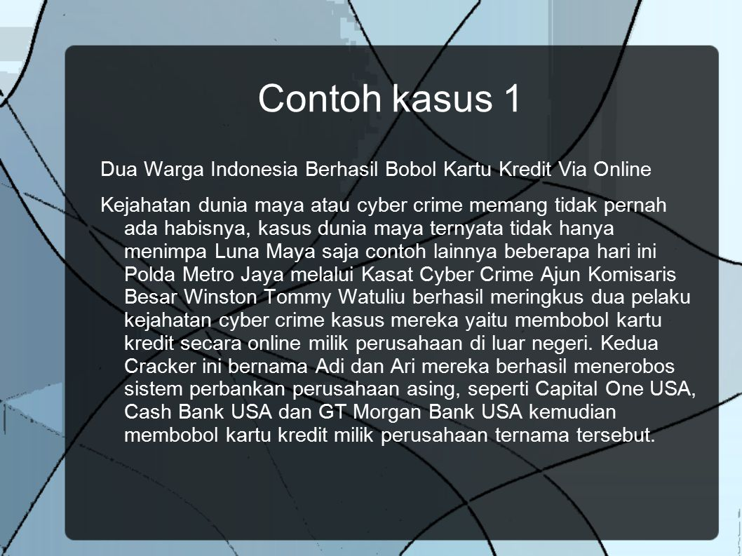 Contoh kasus 1 Dua Warga Indonesia Berhasil Bobol Kartu Kredit Via Online.