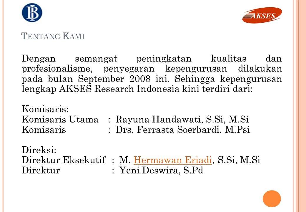 Komisaris Utama : Rayuna Handawati, S.Si, M.Si