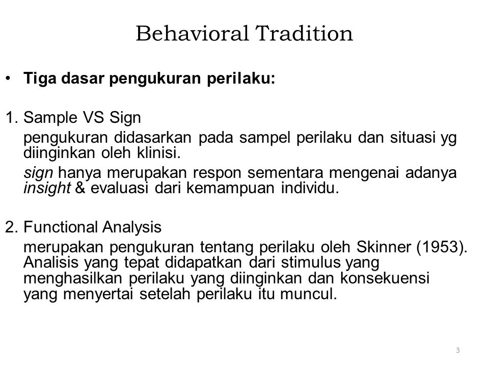 Behavioral Tradition Tiga dasar pengukuran perilaku: Sample VS Sign