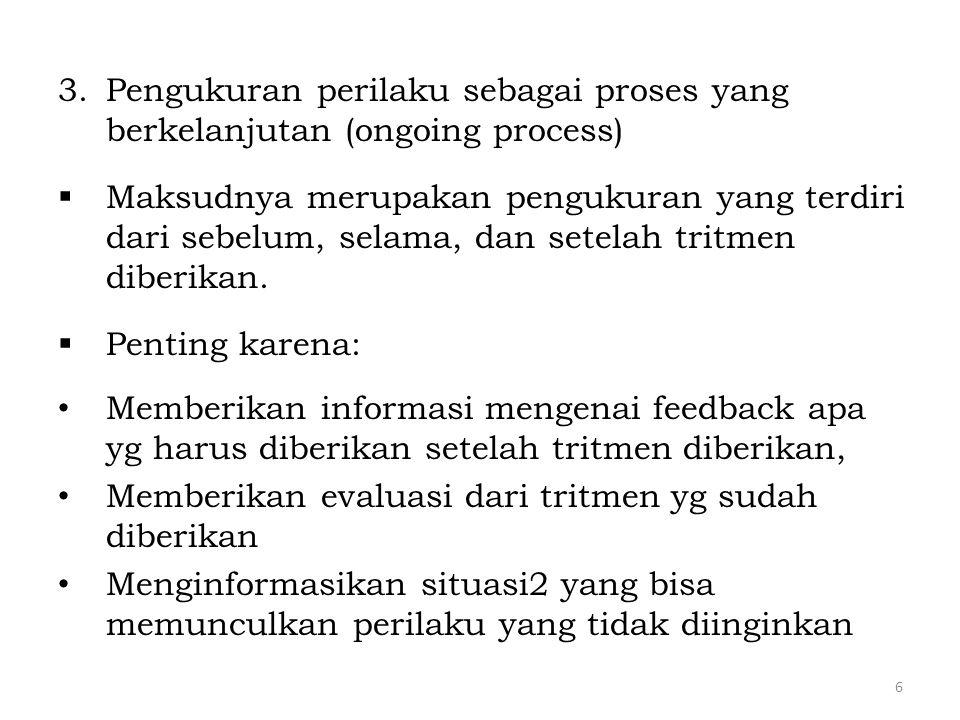 Pengukuran perilaku sebagai proses yang berkelanjutan (ongoing process)