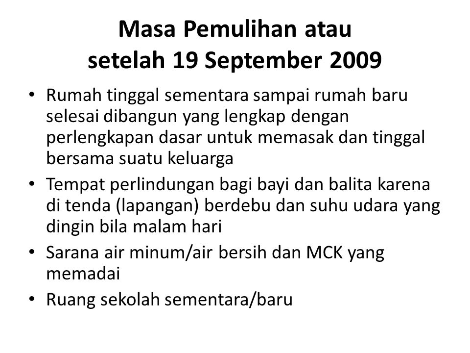 Masa Pemulihan atau setelah 19 September 2009