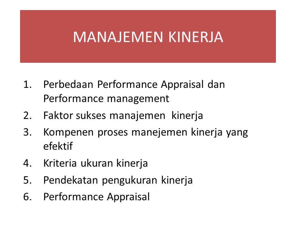 MANAJEMEN KINERJA Perbedaan Performance Appraisal dan Performance management. Faktor sukses manajemen kinerja.