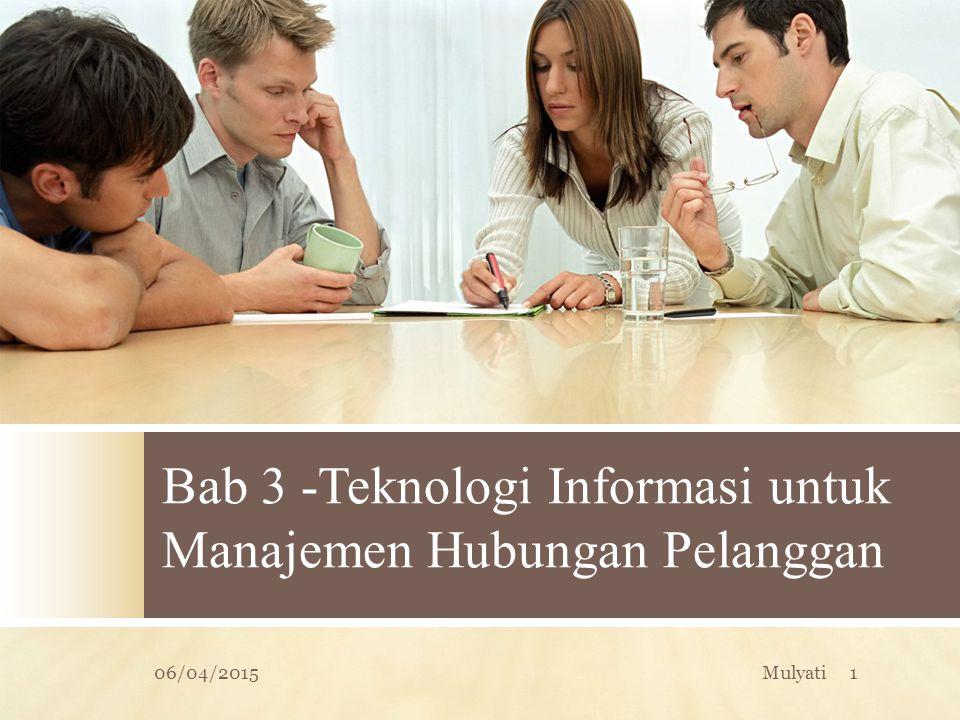 Bab 3 -Teknologi Informasi untuk Manajemen Hubungan Pelanggan