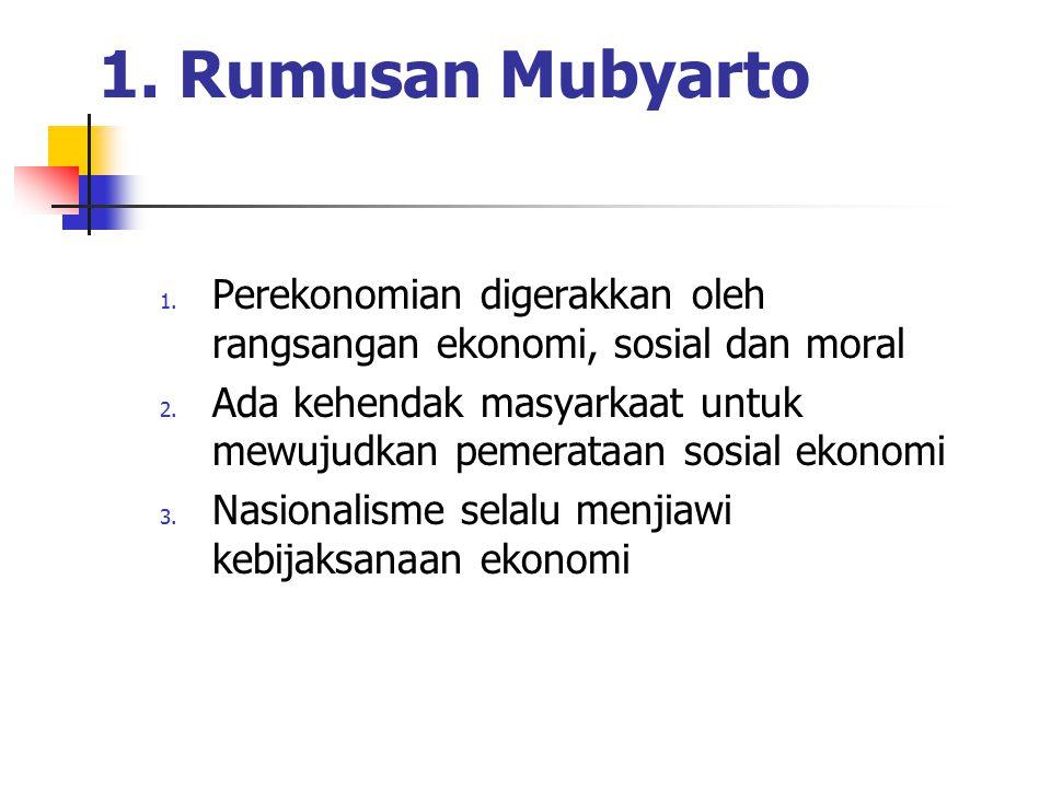 1. Rumusan Mubyarto Perekonomian digerakkan oleh rangsangan ekonomi, sosial dan moral.