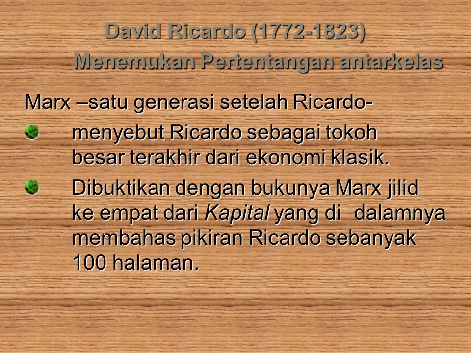 David Ricardo (1772-1823) Menemukan Pertentangan antarkelas