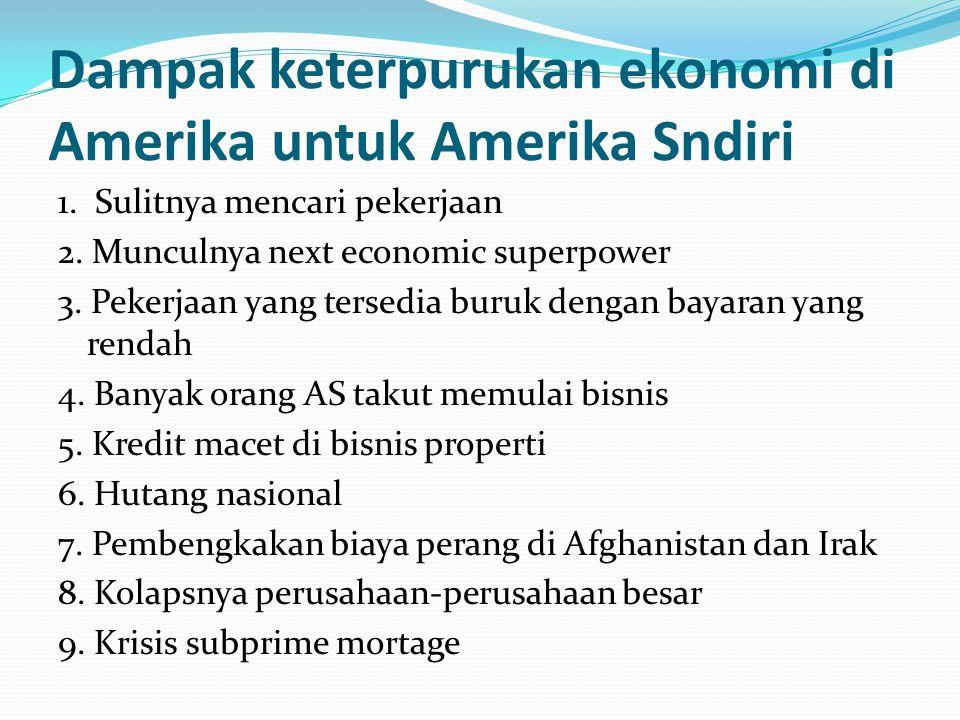 Dampak keterpurukan ekonomi di Amerika untuk Amerika Sndiri