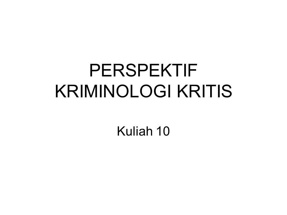 PERSPEKTIF KRIMINOLOGI KRITIS