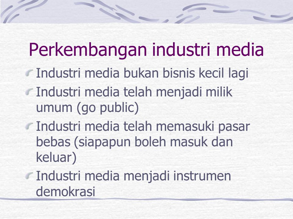 Perkembangan industri media