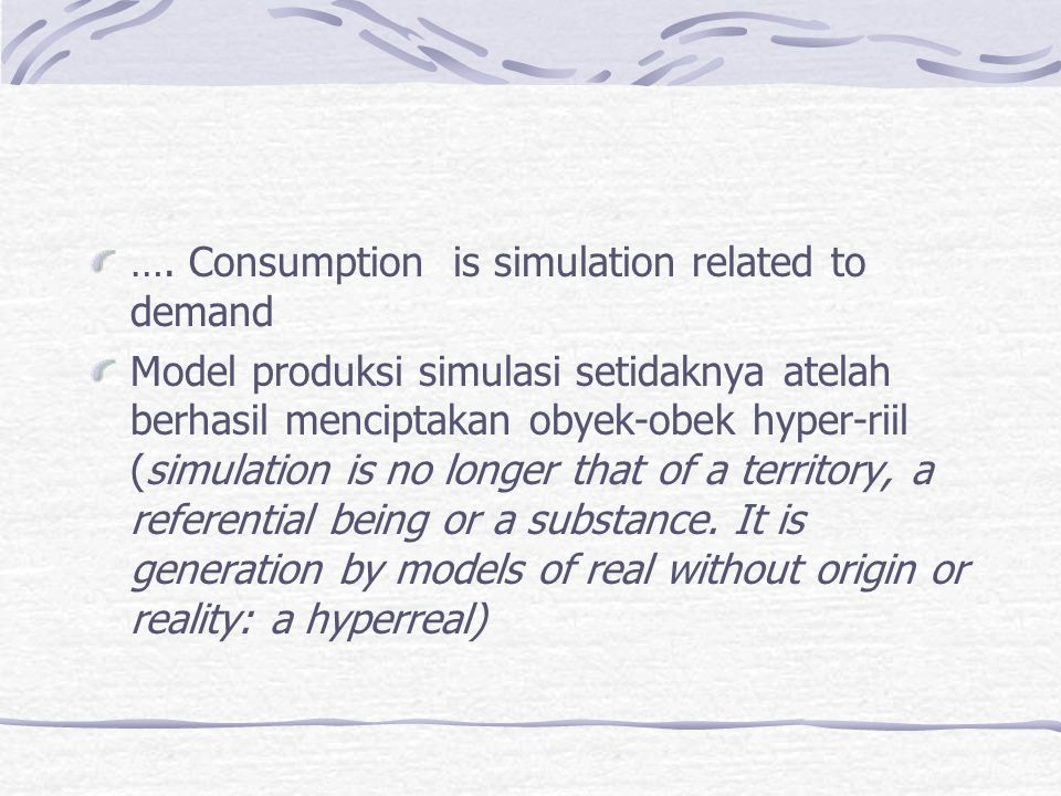 …. Consumption is simulation related to demand