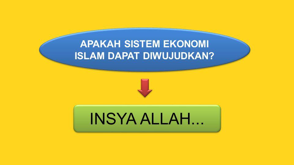 APAKAH SISTEM EKONOMI ISLAM DAPAT DIWUJUDKAN
