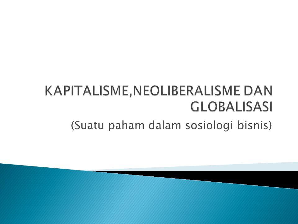 KAPITALISME,NEOLIBERALISME DAN GLOBALISASI