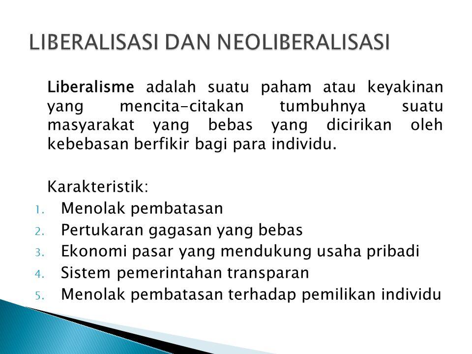 LIBERALISASI DAN NEOLIBERALISASI