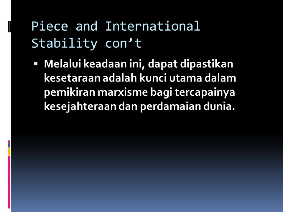 Piece and International Stability con't