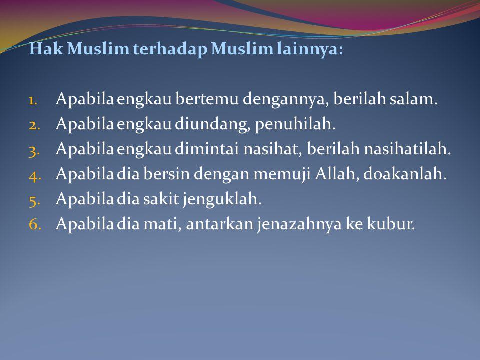 Hak Muslim terhadap Muslim lainnya: