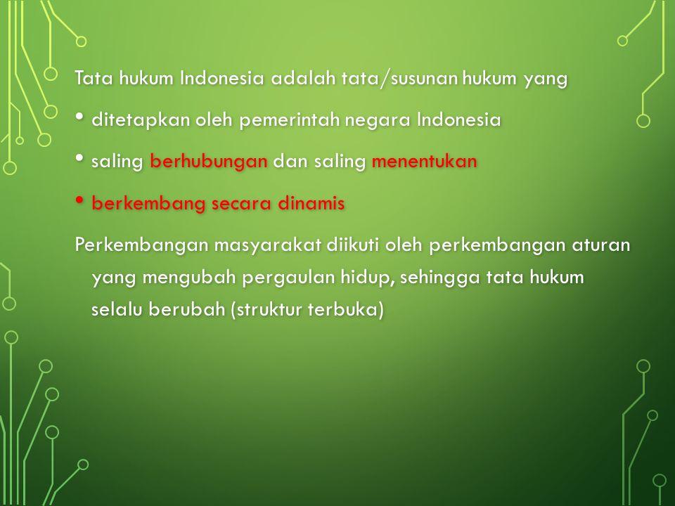 Tata hukum Indonesia adalah tata/susunan hukum yang