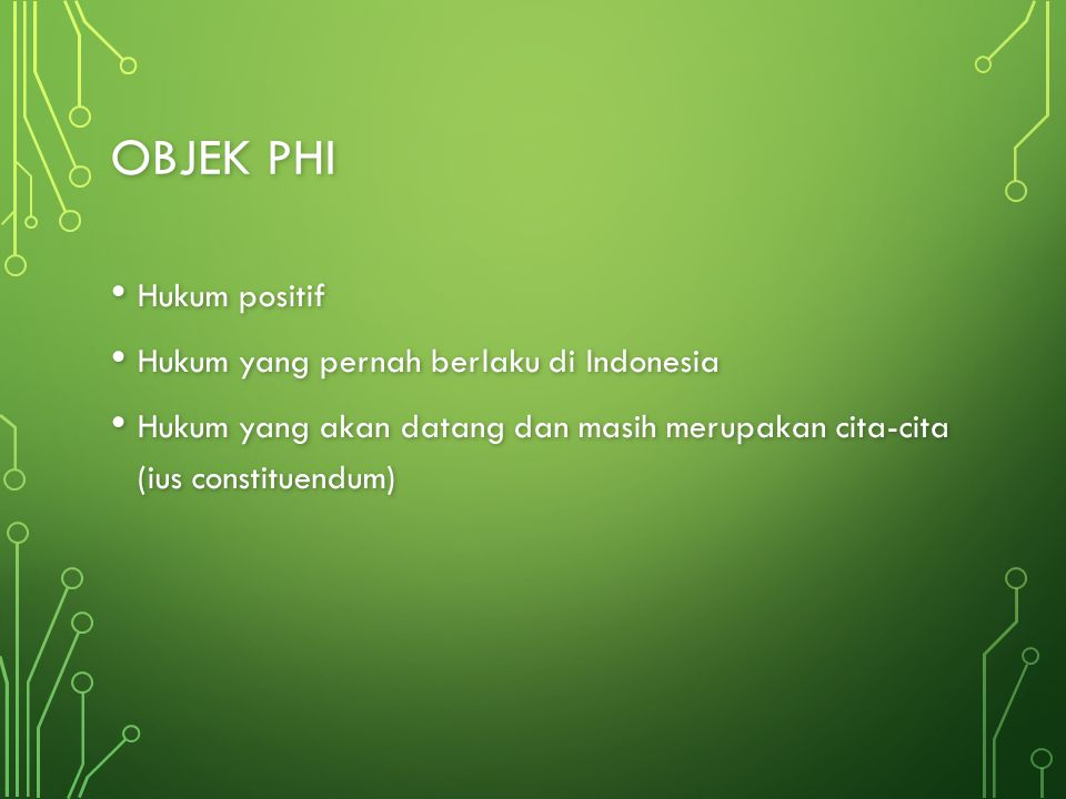 Objek PHI Hukum positif Hukum yang pernah berlaku di Indonesia