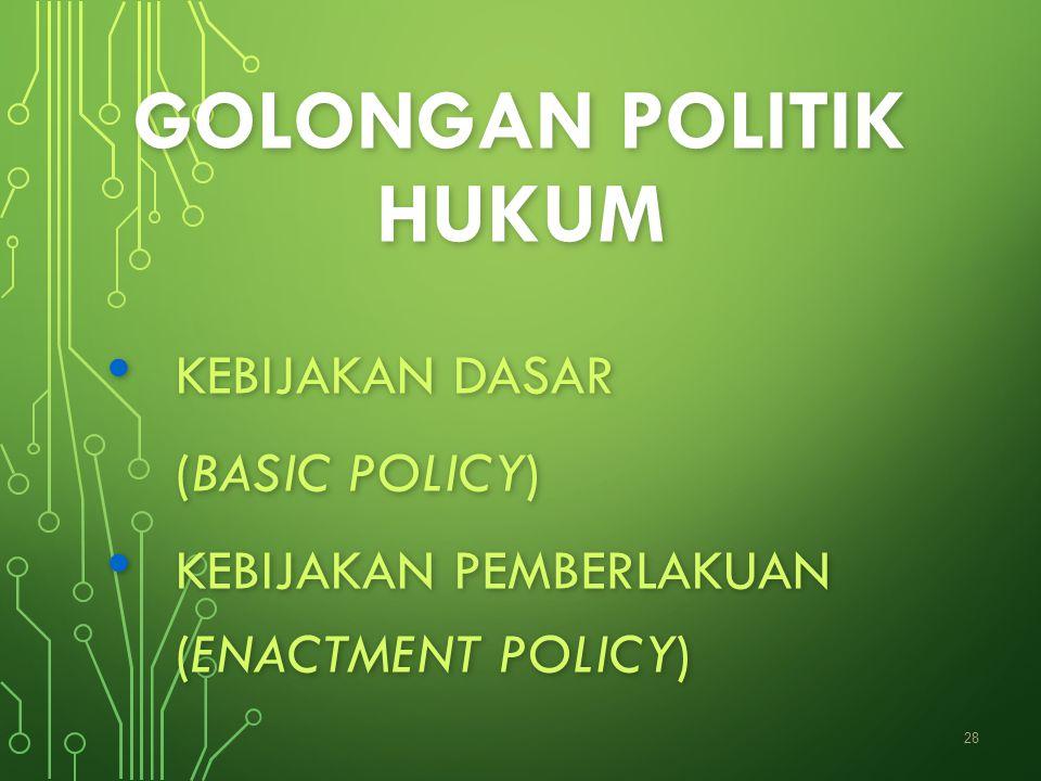 GOLONGAN POLITIK HUKUM