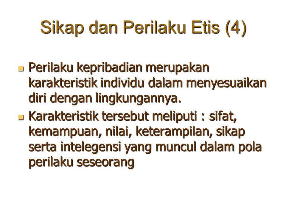 Sikap dan Perilaku Etis (4)
