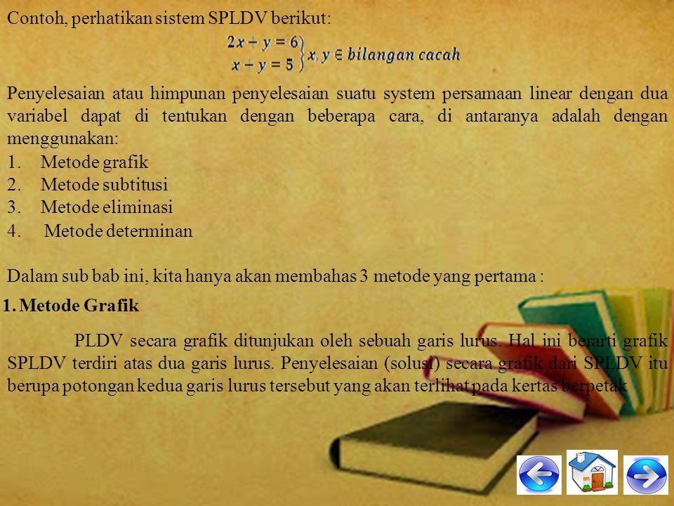 Contoh, perhatikan sistem SPLDV berikut:
