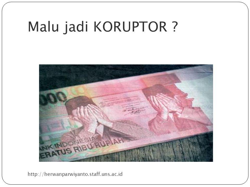 Malu jadi KORUPTOR http://herwanparwiyanto.staff.uns.ac.id