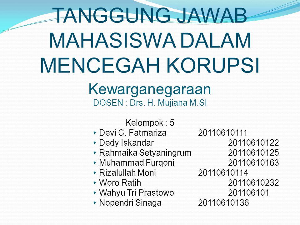 TANGGUNG JAWAB MAHASISWA DALAM MENCEGAH KORUPSI
