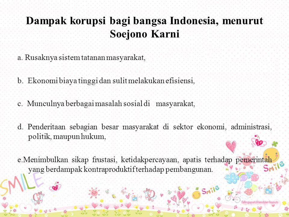 Dampak korupsi bagi bangsa Indonesia, menurut Soejono Karni