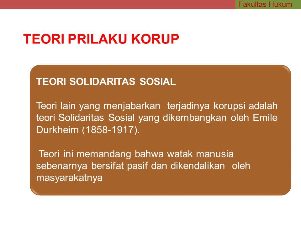 TEORI PRILAKU KORUP TEORI SOLIDARITAS SOSIAL