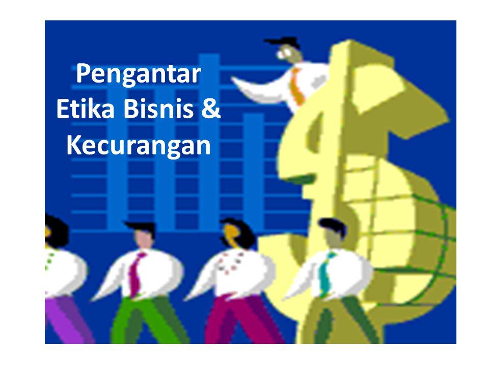 Pengantar Etika Bisnis & Kecurangan