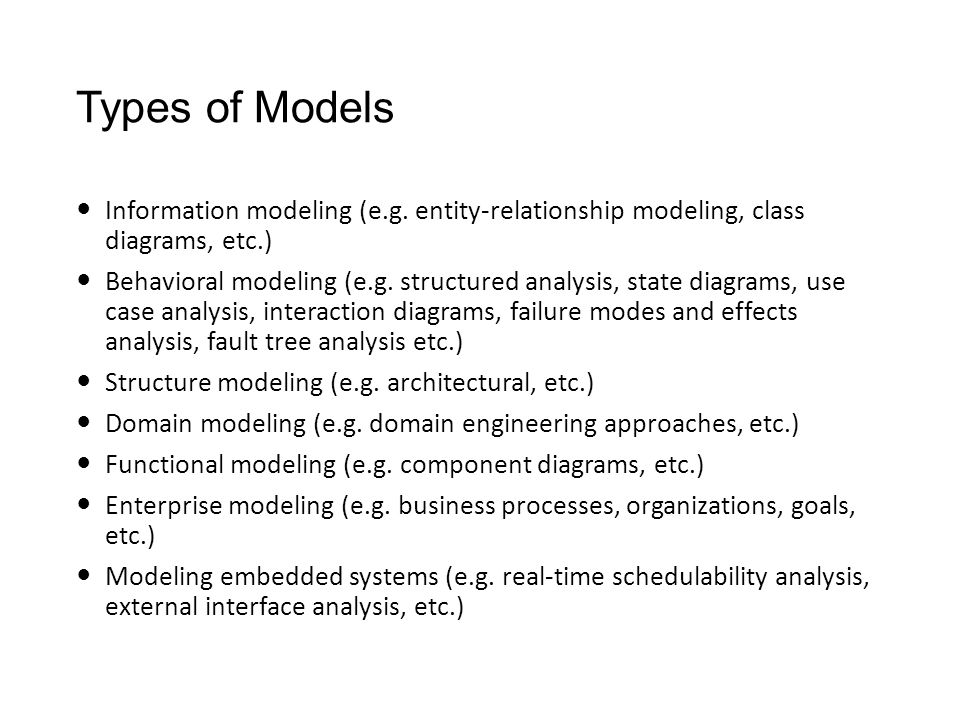 Types of Models Information modeling (e.g. entity-relationship modeling, class diagrams, etc.)