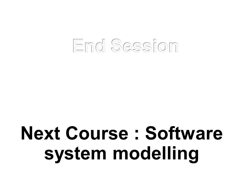 Next Course : Software system modelling