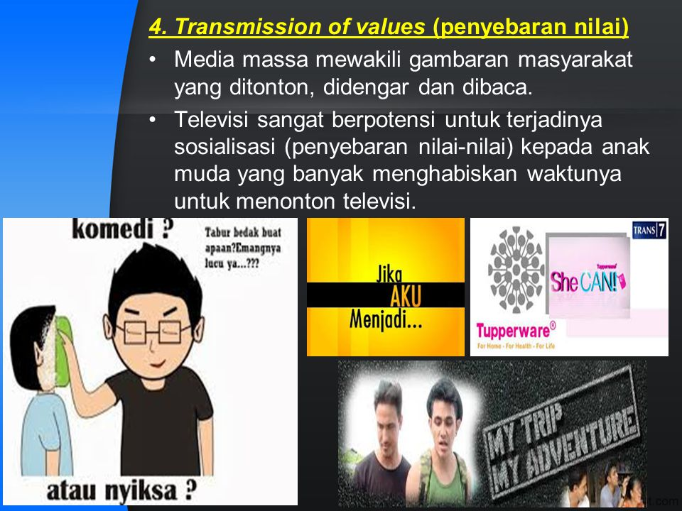 4. Transmission of values (penyebaran nilai)