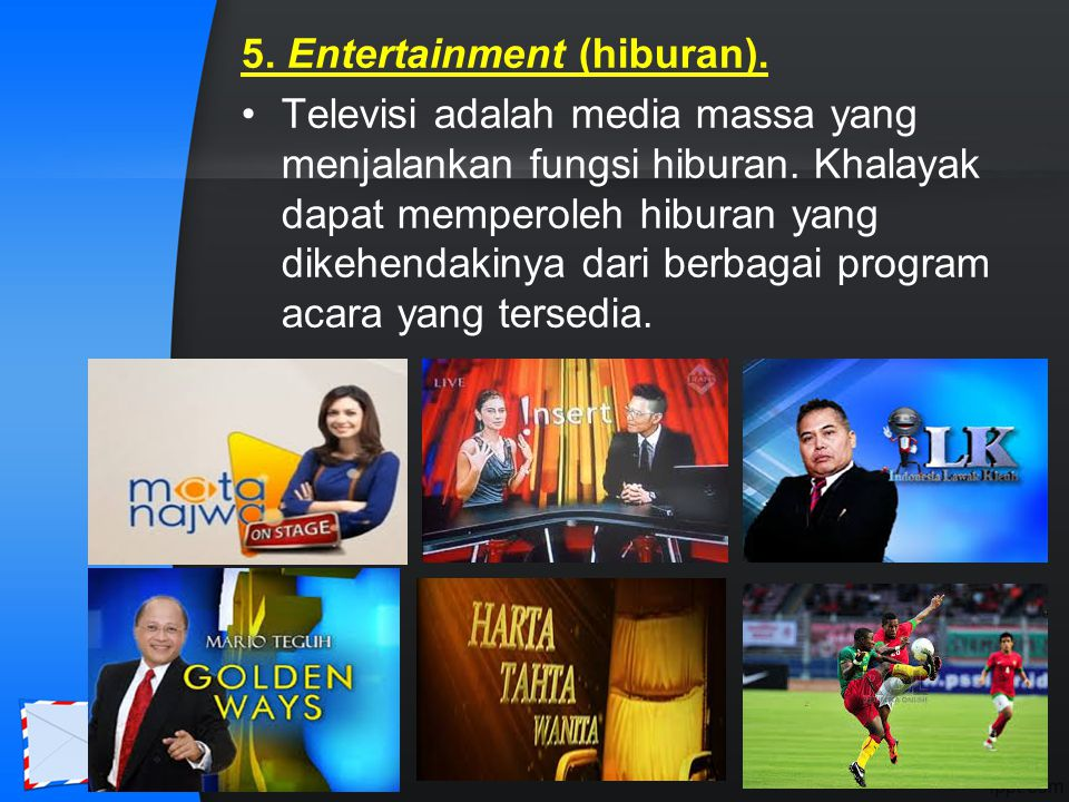 5. Entertainment (hiburan).