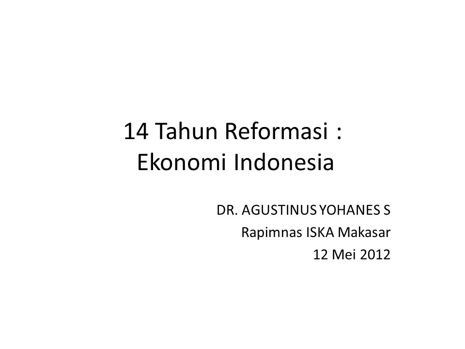 14 Tahun Reformasi : Ekonomi Indonesia