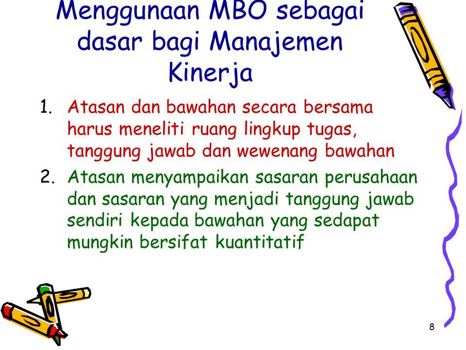 Menggunaan MBO sebagai dasar bagi Manajemen Kinerja