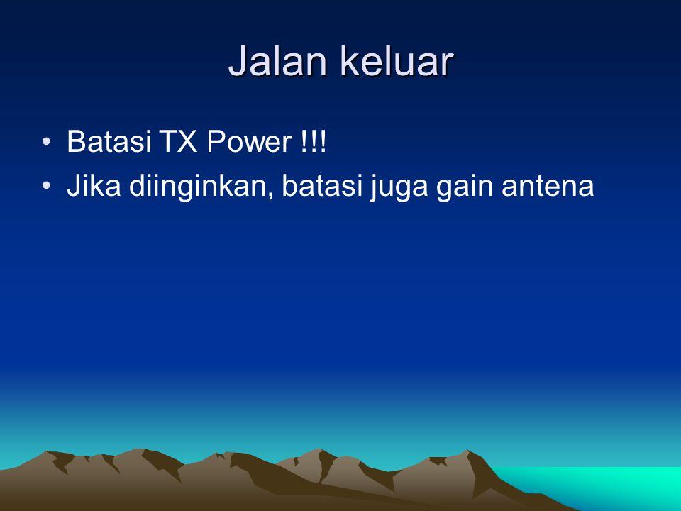 Jalan keluar Batasi TX Power !!!