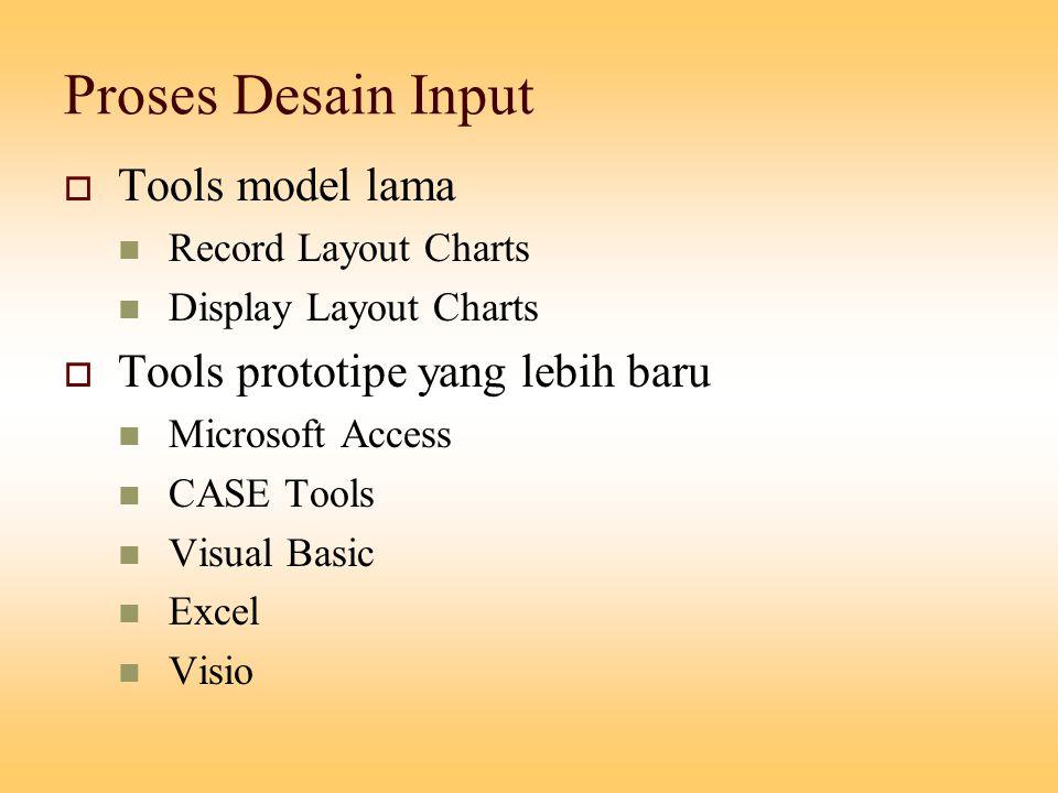 Proses Desain Input Tools model lama Tools prototipe yang lebih baru
