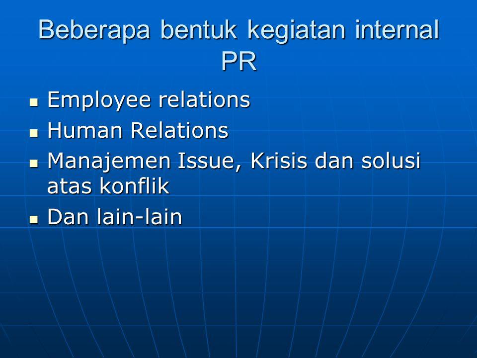 Beberapa bentuk kegiatan internal PR