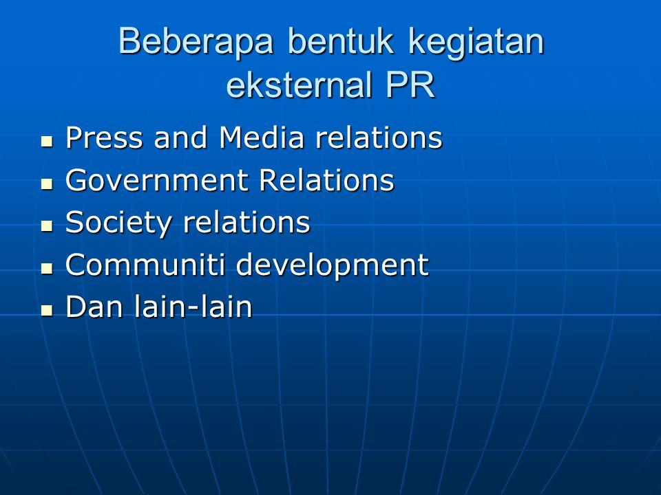 Beberapa bentuk kegiatan eksternal PR