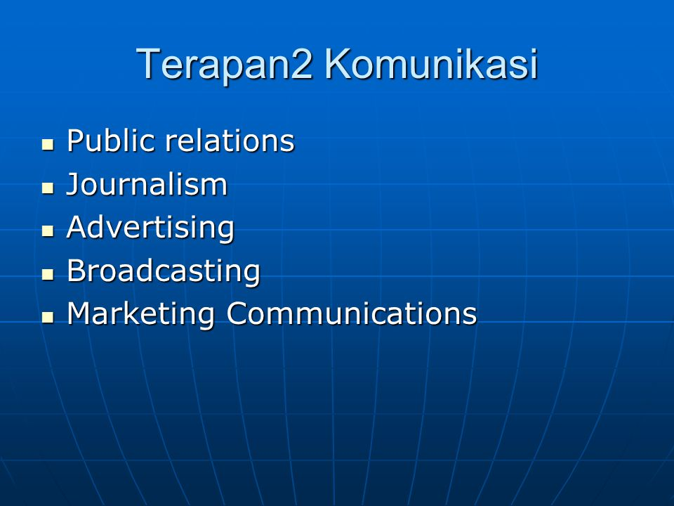 Terapan2 Komunikasi Public relations Journalism Advertising